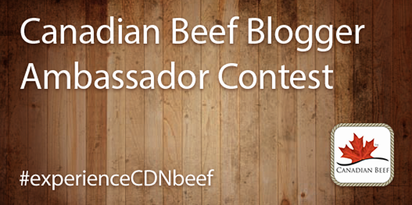 The Canadian Beef Blogger Ambassador Contest